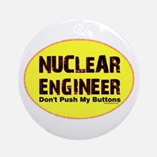 Nuclear Engineer Ornament (Round)
