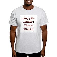 NEW YORK, LONDON, PARIS, MUNICH!  Ash Grey T-Shirt