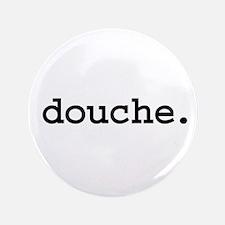 "douche. 3.5"" Button"