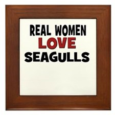 Real Women Love Seagulls Framed Tile