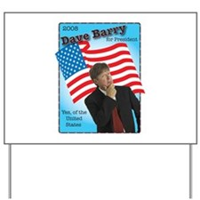 Dave Barry For President  Yard Sign