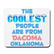 Coolest: Dacoma, OK Mousepad