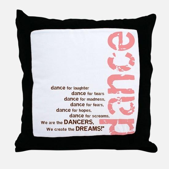 We Create the Dreams Throw Pillow
