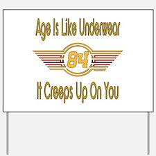 Funny 84th Birthday Yard Sign