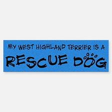Rescue Dog West Highland Terrier Bumper Bumper Bumper Sticker