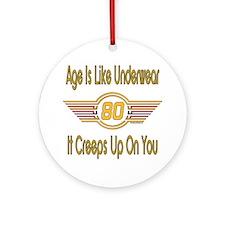 Funny 80th Birthday Ornament (Round)