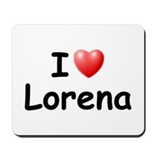I Love Lorena (Black) Mousepad