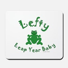 Left Handed Leap Year Mousepad