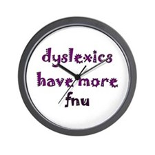dyslexics have more fnu Wall Clock