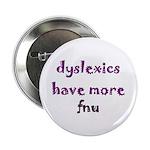 dyslexics have more fnu Button
