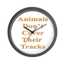 Animals Don't Cover Their Tra Wall Clock
