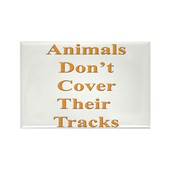Animals Don't Cover Their Tra Rectangle Magnet (10