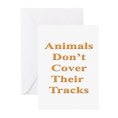 Animals Don't Cover Their Tra Greeting Cards (Pk o