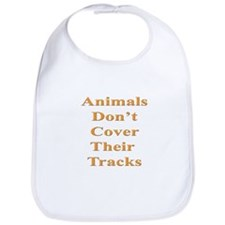 Animals Don't Cover Their Tra Bib