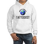 World's Coolest TATTOOIST Hooded Sweatshirt