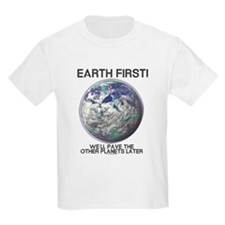 Earth First -  Kids T-Shirt