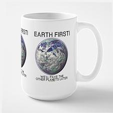 Earth First -  Large Mug