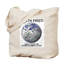 Earth First -  Tote Bag