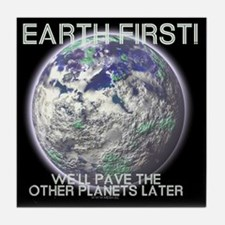 Earth First -  Tile Coaster