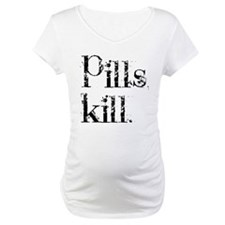 Pills kill. Shirt