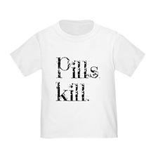 Pills kill. T