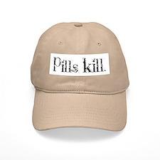 Pills kill. Baseball Cap