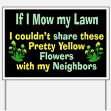 If I Mow Yard Sign