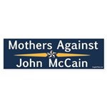 Mothers Against John McCain Bumper Sticker