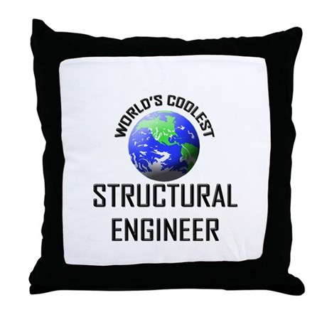 World's Coolest STRUCTURAL ENGINEER Throw Pillow