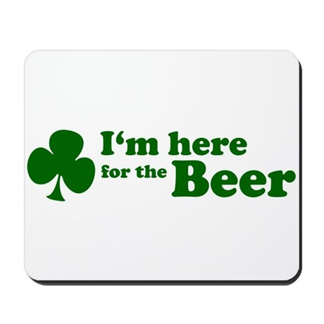 Here for Beer Mousepad