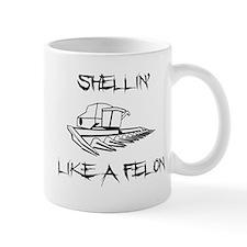 Shellin Like a Felon1 Mugs