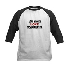 Real Women Love Squirrels Tee