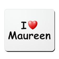 I Love Maureen (Black) Mousepad