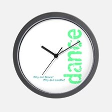 """""""Why do I dance?"""" green and b Wall Clock"""