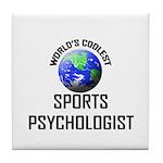 World's Coolest SPORTS PSYCHOLOGIST Tile Coaster