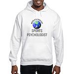 World's Coolest SPORTS PSYCHOLOGIST Hooded Sweatsh
