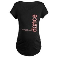 """""""Why Do I Dance?"""" pink T-Shirt"""