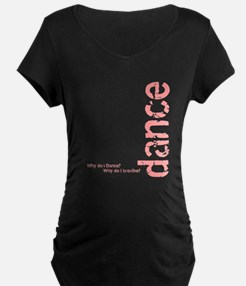 """Why Do I Dance?"" pink T-Shirt"