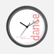"""""""Why Do I Dance?"""" pink Wall Clock"""