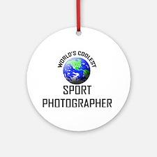 World's Coolest SPORT PHOTOGRAPHER Ornament (Round