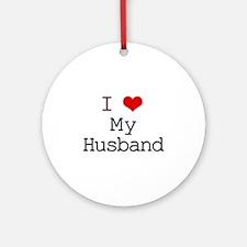I Heart My Husband Ornament (Round)