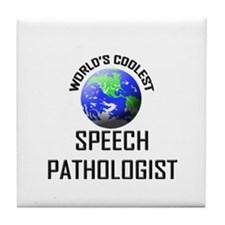 World's Coolest SPEECH PATHOLOGIST Tile Coaster