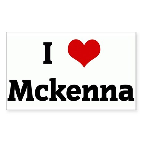 I Love Mckenna Rectangle Sticker