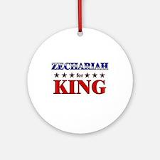 ZECHARIAH for king Ornament (Round)