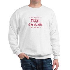 Terrel is my valentine Sweatshirt