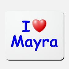 I Love Mayra (Blue) Mousepad