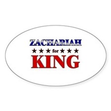 ZACHARIAH for king Oval Decal