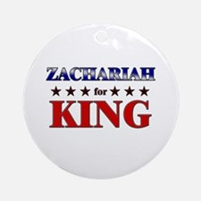 ZACHARIAH for king Ornament (Round)