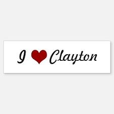 I love Clayton Bumper Bumper Bumper Sticker