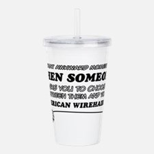 American Wirhair Desig Acrylic Double-wall Tumbler